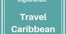 Travel Caribbean / Caribbean travel blogs and travel tips