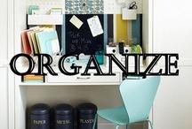 ORGANIZE / by Chelcy Westphal
