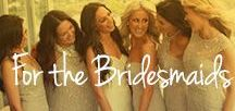For The Bridesmaids / A board packed full of the latest bridesmaid fashion with an emphasis on bridesmaid dresses.