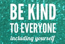 BE KIND  / by Kim Bounsom