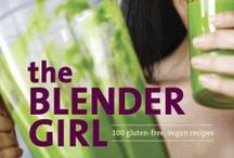 The Blender Girl World / Easy Healthy Recipes - Smoothies, Drinks, Meals, and Desserts from Tess Masters