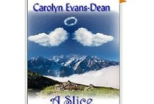 A New Novel - A Slice of Heaven / Contemporary Women's Fiction from the Author Of Bystander. / by Carolyn Evans-Dean