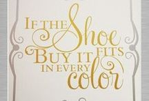 I Love Shoes / by Shiloh Stanley