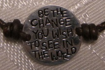 Jewelry I Adore / Be the change you wish to see in the world. Ghandi's message to us all is that we should make every day count, and act the way we wish others would act. We have to start with ourselves.