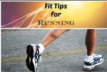 Fit Tips for Running / Motivation and information for beginner to avid runners.