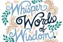 Words of wisdom / by Tracy Sweeney
