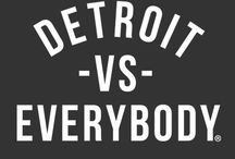 Detroit vs. Everybody / From Warren but I Love my Detroit City / by Anna Salvaggio