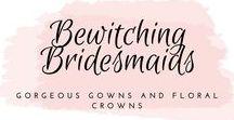 Bewitching Bridesmaids / Stunning bridesmaid inspiration