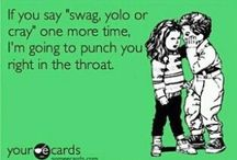 #YOLO. duh.  / Duh. You Only Live Once.