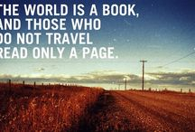 Words to travel by / Travel quotes and inspirations.