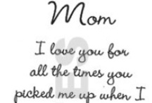 For my mom.
