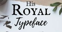 "His Royal Typeface / This board is dedicated to the story ""His Royal Typeface""—part of the Can't Buy Me Love anthology! https://www.amazon.com/dp/B076BSXNGK"