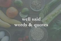 well said - words & quotes / words that motivate & inspire me