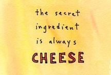 Cheesespiration / We love cheese. And we love quotes. Here are our favorite cheesy quotes.