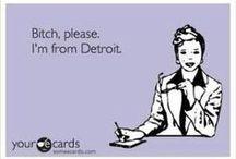 Southwest Detroit / Ain't no Girl like a Southwest Detroit Girl!  / by Lulu Corinne
