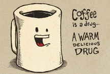 Coffee junkie / Just hook it to my veins! / by Janice Pope
