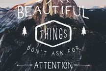 Beautiful Things / I want to live a beautiful life.
