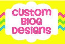 Custom Blog Designs / Awesome Custom Designs on Blogger / by Diana Rambles