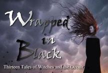 WRAPPED IN BLACK: 13 Tales of Witches and the Occult / The third horror anthology in the popular WRAPPED Series by Sekhmet Press. #13WitchTales COMING October 2014 www.sekhmetpress.com