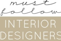 Must Follow Interior Designers / A collection of must-have design and product suggestions, links to our best design posts, and design tips from your favorite Interior Designer Bloggers. / by darlene weir @ Fieldstone Hill Design