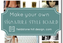 Your Signature Style Boards  / by FieldstoneHill Design, Darlene Weir