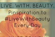 Living With Beauty - every day / A Pinboard filled with Inspiration to help you #livewithbeauty and intention every single day! Made up of some of the most amazing, inspiring, must-follow, beauty-filled bloggers on the web. Find stylish solutions, intentional living, beautiful living, healthful living, great design, and awe-inspiring faith - or all of the above. {Pinners: by invitation only, you can also add #livewithbeauty to pins! - thank you!}