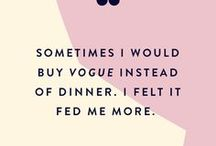 Words to Live By / Our favorite fashion quotes  #WWWQuotesToLiveBy
