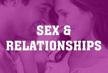 Sex and Relationships / Love. Relationships. Sex. Dating.