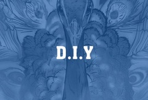 D.I.Y Projects / Everything is better when you do it yourself / by Intent Dot Com
