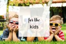 For the Kids / Everything kids - fun, learning, teaching, resources, parenting tips and more.