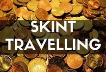 Skint Travelling / Tips and tricks on how to see the world on a super tight budget!