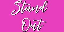 Stand out. / Stand out in the crowd. Werde sichtbar.