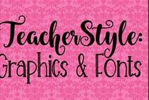 Teacher Style: Graphics & Fonts