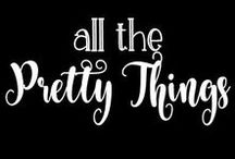 All The Pretty Things!