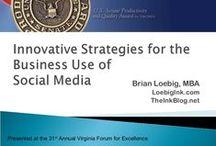 Virginia Forum for Excellence / Innovative Strategies for the Business Use of Social Media Presentation. Richmond, VA - 9/18/2013