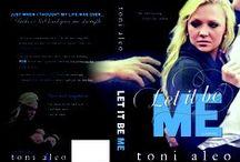 Let it be Me / a novel by Toni Aleo