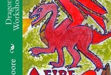 Dragons / Mantic Arts: Dragon Magic Workshop Journal by Cara E. Moore and additional materials on Dragons