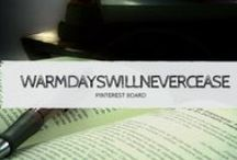 Blog Posts | warmdayswillnevercease / A board for all of my blog posts!