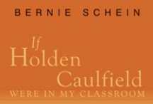 """Alternatives in Education / """"All kids are talented and smart beyond what most of us can even imagine"""" --Bernie Schein, author of If Holden Caulfield Were in My Classroom."""