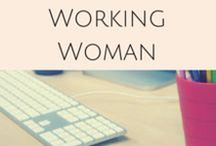 Well Heeled Working Woman / Organising your working lufe