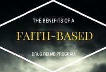 Faith-Based Rehabilitation Programs / How to choose the right faith-based drug and alcohol rehabilitation program