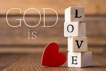 God is Love / Encouraging quotes from the Bible, etc. / by Robin Humbard