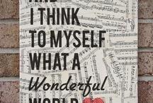 Oh What A Wonderful World / by Cindy Allgeier