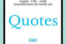 quotes / We love good quotes. Inspire us. Make us smile. LOL. Be beautiful from the inside out.