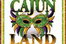 Being Cajun / Cajun, coonass, southerner / by Debbie Mayfield