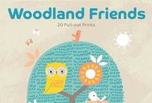 Woodland Friends Poster Book / A new book put together by the Print & Pattern blog. 20 different pull out prints from 5 fab artists.