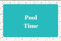 Pool time / Things to use in the pool or by the pool