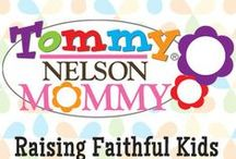 "Tommy Nelson Mommy / The official Pinterest board of the Tommy Nelson Mommies: the brand ambassadors for the Children's Division of Thomas Nelson Inc. ""Raising Faithful Kids""  / by Rachel Wojo"