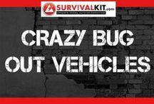 Crazy Bug Out Vehicles