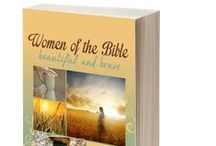 Women in the Bible / This board fosters learning about the the brave and beautiful women in the Bible.